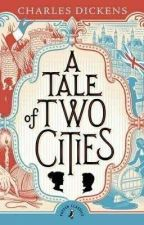 A TALE of TWO CITIES by Kimclarista12