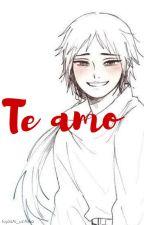 Te amo by fujoshi_uchiha