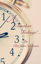 A Timeless Feelings by ClirtJohnEnlahusta