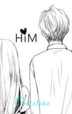 H I M (Short Story) by writerNtraining