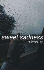 Sweet Sadness by sinful_ay