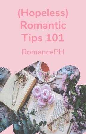 (Hopeless) Romantic Tips 101: A Guidebook by RomancePH
