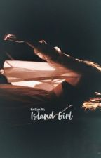 Island Girl || S. Evans by kruzinkay