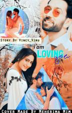 I am Loving You (Completed)✔️ by vincyvinu