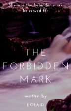 The Forbidden Mark (Book 1) by Proud_Shipper