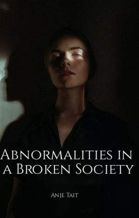 Abnormalities in a Broken Society by AnjeT23