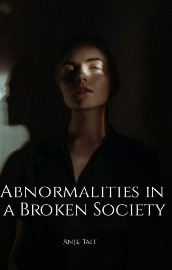 Abnormalities in a Broken Society