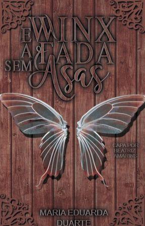 Winx e a Fada sem Asas by MadduNyah