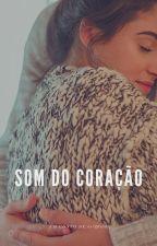 Som do Coração by Annefanfic