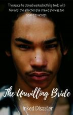 The UNWILLING BRIDE #wattys2019 by hazelparks40