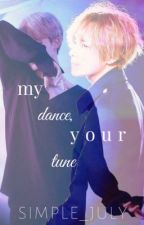 My Dance, Your Tune by simple_july