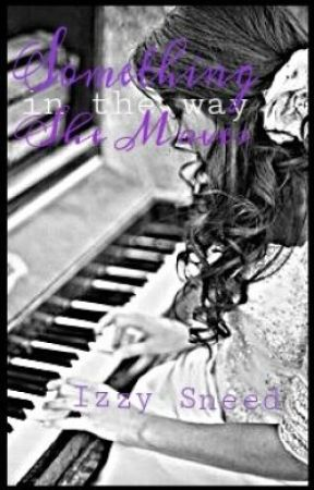 Something in the Way She Moves (Greyson Chance Fan Fiction) by IzzySneed