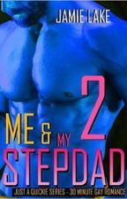 Me & My Stepdad Book 2 by jamielakenovels