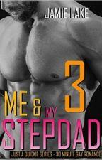 Me & My Stepdad Book 3 by jamielakenovels