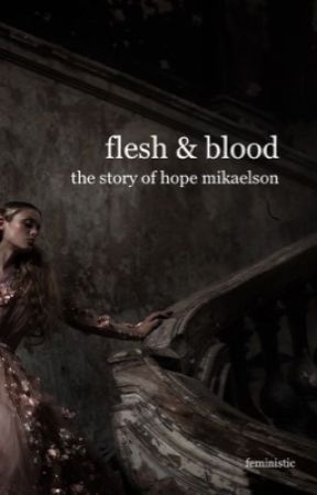 flesh and blood ♚ hope mikaelson by feministic