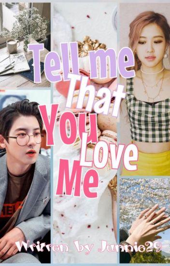 Đọc Truyện [CHANROSE] TELL ME THAT YOU LOVE ME - TruyenFun.Com