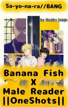 Banana Fish X Male Reader ||OneShots|| by Shakira_Balqis
