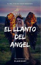 El llanto del Angel. (OneShort) by ElaMisuki