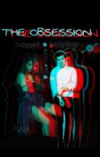 The Obsession | | Harlena  by fanfic_writers02