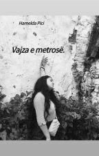 Vajza e metrosë. [COMPLETED] by Amelde_