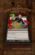 A Very Necromantic Christmas by CrispinOTooleBateman
