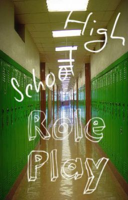 High School Role Play [Closed]