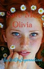 Save me, Olivia (Adopted By Olivia Benson) by RedShySupernatural