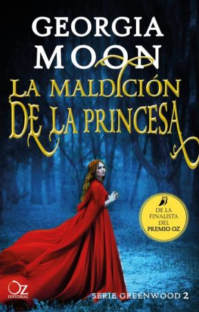 """La maldición de la princesa"" Saga Greenwood #2 by GeorgiaMoon"