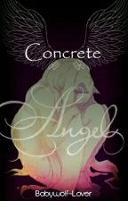 Concrete Angel Revised by Babywolf-Lover