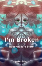 I'm Broken [Baby×Ballora] by patchMez