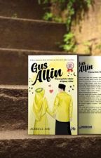 Gus Alfin, Pejuang Cinta Halal Di Ujung Hilal by user36812105