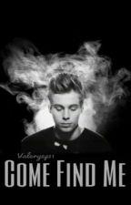 Come find me - Luke Hemmings by valeryep11