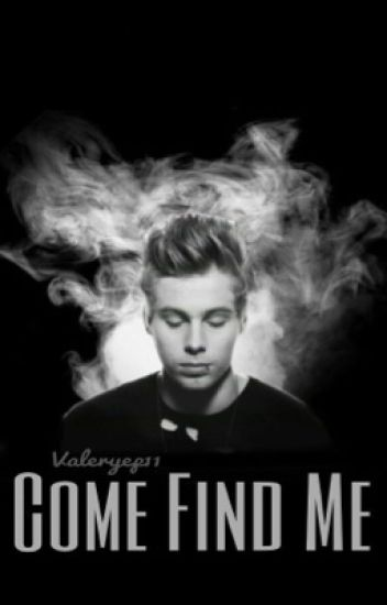 Come find me - Luke Hemmings