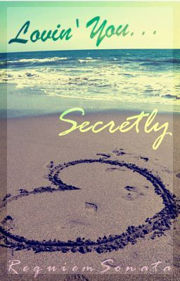 Lovin' You... Secretly [Soon]