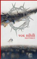 vox nihili by NEOTERICS