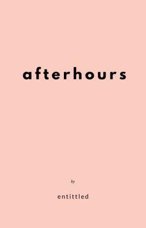 AFTER HOURS 𝘥𝘰𝘣𝘳𝘪𝘬 by entittled
