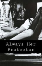 Always Her Protector by Hate_You__Love_You