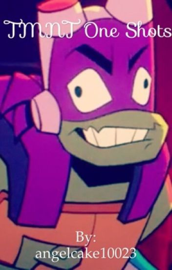 TMNT One Shots - Pipin Perry Tobee Riddle Angel Cake - Wattpad