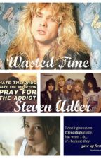 Wasted Time | Steven Adler by Tolkienite3791