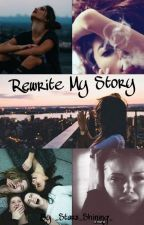 Rewrite My Story by sunlight_ofmydreams