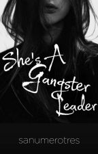 She's A Gangster Leader by MissSmileTrish