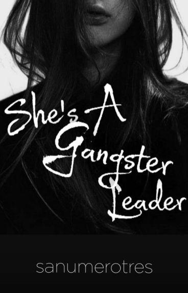 She's A Gangster Leader