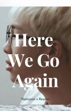 Here We Go Again by bmcl081202