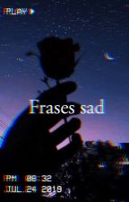 Frases sad y memes by fernanditachavez