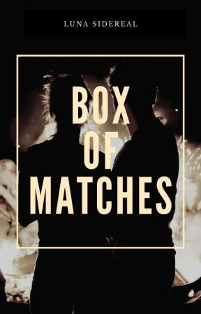 Box of Matches [ON HOLD] by lunasidereal