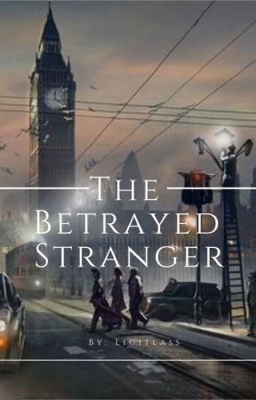 The Betrayed Stranger by Ligitlass