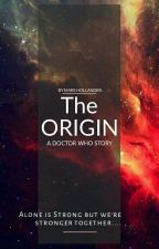 The O | R | I | G | I | N • ◇ • A Doctor Who Story by MarsIsNotAMartian