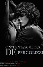 50 SOMBRAS DE PERGOLIZZI by MaxZahir