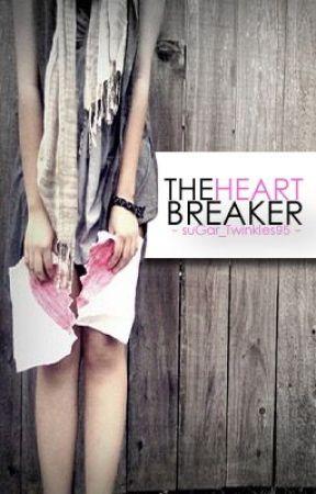 The Heart Breaker by suGar_Twinkles95