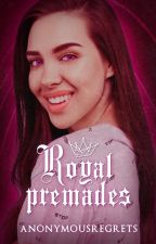 Royal premades by AnonymousRegrets